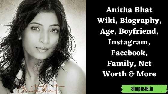 Anitha Bhat Wiki, Biography, Age, Boyfriend, Instagram, Facebook, Family, Net Worth & More