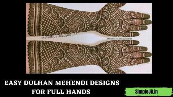 EASY DULHAN MEHENDI DESIGNS FOR FULL HANDS