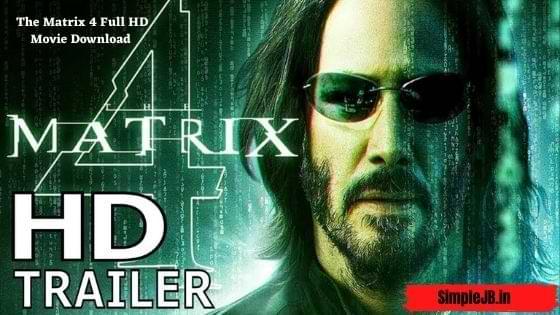 The Matrix 4 Full Movie Download