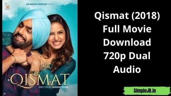 Qismat (2018) Full Movie Download 720p Dual Audio