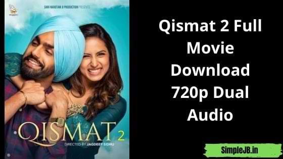 Qismat 2 Full Movie Download 720p Dual Audio