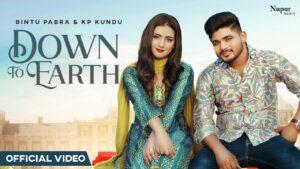 Down To Earth - Bintu Pabra X KP Kundu, Sonia Verma, New Haryanvi Love Song 2021